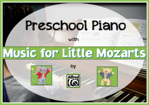 Preschool Piano with Music for Little Mozarts