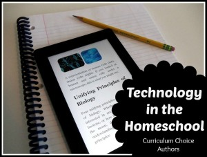 Technology in the Homeschool by Curriculum Choice Authors