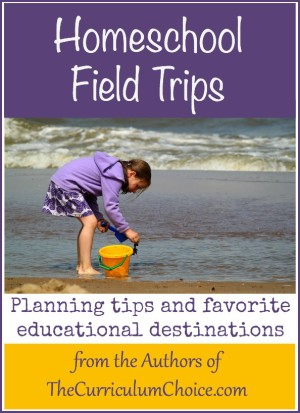 Homeschool Field Trips - The Curriculum Choice