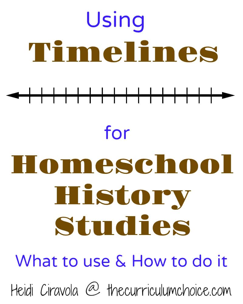 using timelines for homeschool history studies the curriculum choice