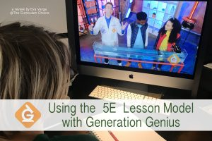 Using the 5E Lesson Model with Generation Genius