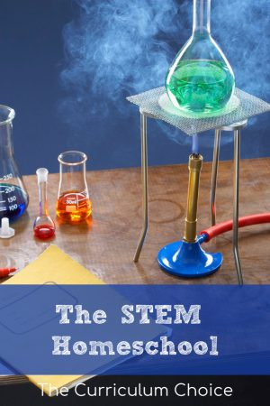 STEM is a buzz word in educational circles that stands for Science, Technology, Engineering, and Math. As homeschoolers, it can be a challenge to find the right resources and tools to teach STEM well. The Curriculum Choice Authors have put together a collection of links for you on the topic of the STEM homeschool. We hope it will provide practical help for your families!